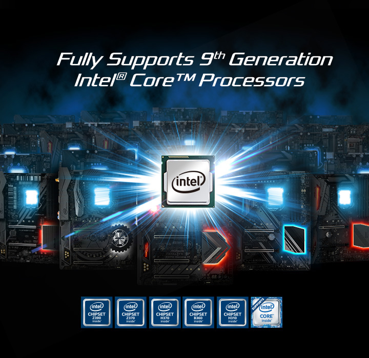 ASRock Fully Supports 9th Generation Intel® Core™ Processors!!